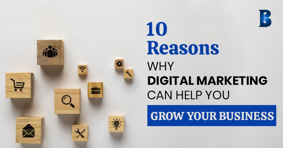 10-Reasons-Why-Digital-Marketing-Can-Help-You-Grow-Your-Business.